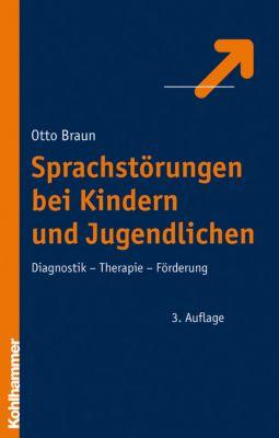 Sprachstörungen bei Kindern und Jugendlichen, Otto Braun