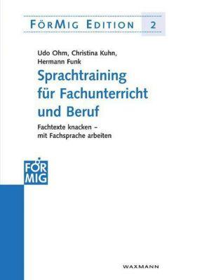 Sprachtraining für Fachunterricht und Beruf, Udo Ohm, Christina Kuhn, Hermann Funk