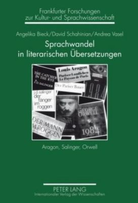 Sprachwandel in literarischen Übersetzungen, Angelika Bieck, David Schahinian, Andrea Vasel