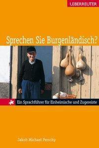 Sprechen Sie Burgenländisch? - Jakob M. Perschy |
