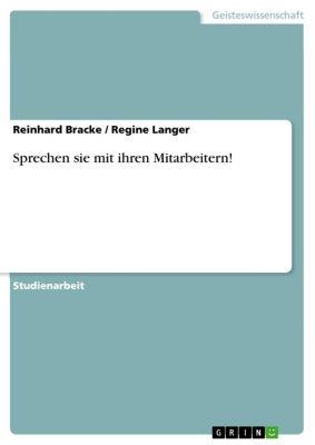 Sprechen sie mit ihren Mitarbeitern!, Reinhard Bracke, Regine Langer
