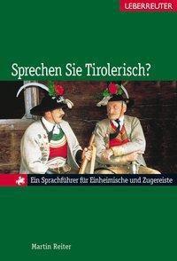 Sprechen Sie Tirolerisch? - Martin Reiter |