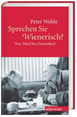 Sprechen Sie Wienerisch?, Peter Wehle