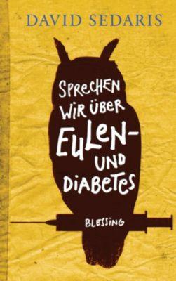 Sprechen wir über Eulen - und Diabetes, David Sedaris