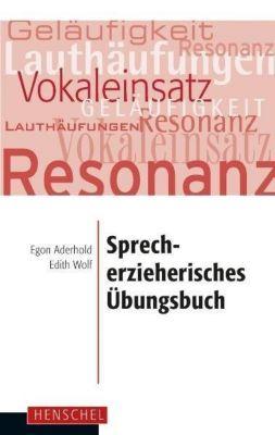 Sprecherzieherisches Übungsbuch, Egon Aderhold, Edith Wolf
