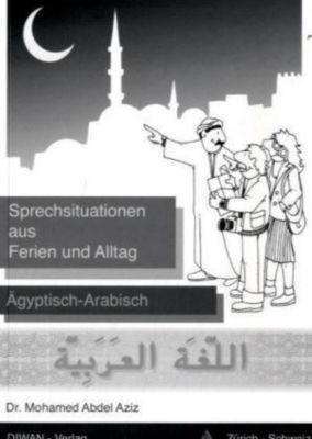 Sprechsituationen aus Ferien und Alltag, Ägyptisch-Arabisch, Mohamed Abdel Aziz
