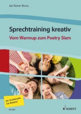 Sprechtraining kreativ. Vom Warmup zu Poetry Slam, Jan Rainer Bruns