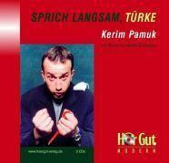 Sprich langsam, Türke, 3 Audio-CDs, Kerim Pamuk