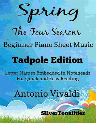 Spring Four Seasons Beginner Piano Sheet Music Tadpole Edition, Antonio Vivaldi, SilverTonalities