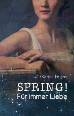 SPRING!: SPRING!, Karina Förster