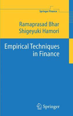 Springer Finance: Empirical Techniques in Finance, Shigeyuki Hamori, Ramaprasad Bhar