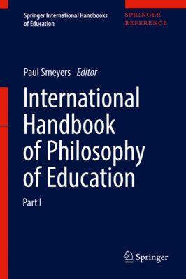 Springer International Handbooks of Education: International Handbook of Philosophy of Education