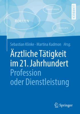 Springer-Lehrbuch: Ärztliche Tätigkeit im 21. Jahrhundert - Profession oder Dienstleistung
