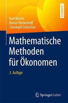 Springer-Lehrbuch: Mathematische Methoden für Ökonomen, Karl Mosler, Rainer Dyckerhoff, Christoph Scheicher