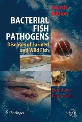 Springer Praxis Books: Bacterial Fish Pathogens, B. Austin, D.A. Austin