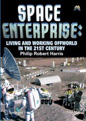 Springer Praxis Books: Space Enterprise, Phillip Harris