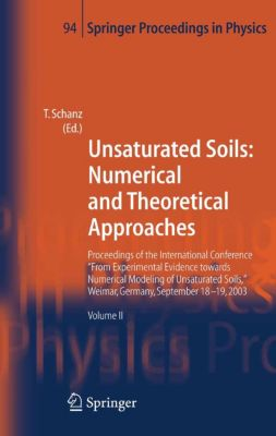 Springer Proceedings in Physics: Unsaturated Soils: Numerical and Theoretical Approaches
