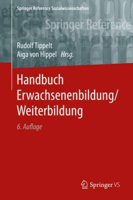 Springer Reference Sozialwissenschaften: Handbuch Erwachsenenbildung/Weiterbildung