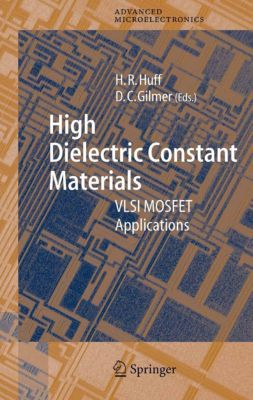 Springer Series in Advanced Microelectronics: High Dielectric Constant Materials