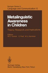 Springer Series in Language and Communication: Metalinguistic Awareness in Children, R. Grieve, A. Nesdale, C. Pratt, J. Bowey, M. Herriman, M. Myhill, W.E. Tunmer