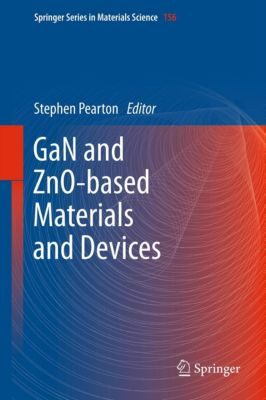 Springer Series in Materials Science: GaN and ZnO-based Materials and Devices