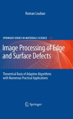 Springer Series in Materials Science: Image Processing of Edge and Surface Defects, Roman Louban