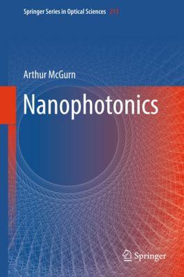 Springer Series in Optical Sciences: Nanophotonics, Arthur McGurn