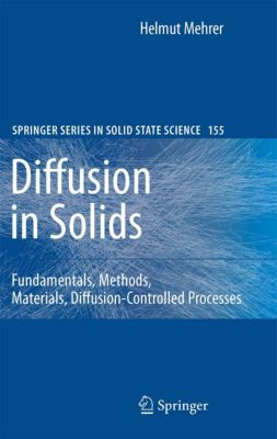 Springer Series in Solid-State Sciences: Diffusion in Solids, Helmut Mehrer