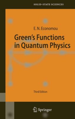 Springer Series in Solid-State Sciences: Green's Functions in Quantum Physics, Eleftherios N. Economou