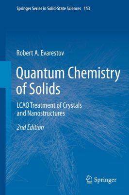 Springer Series in Solid-State Sciences: Quantum Chemistry of Solids, R.A. Evarestov