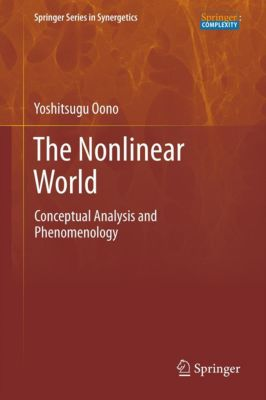 Springer Series in Synergetics: The Nonlinear World, Yoshitsugu Oono