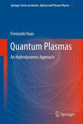 Springer Series on Atomic, Optical, and Plasma Physics: Quantum Plasmas, Fernando Haas