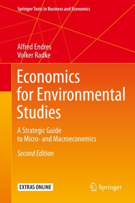 Springer Texts in Business and Economics: Economics for Environmental Studies, Alfred Endres, Volker Radke