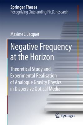 Springer Theses: Negative Frequency at the Horizon, Maxime Jacquet