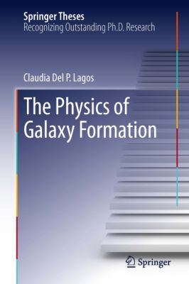 Springer Theses: The Physics of Galaxy Formation, Claudia Del P. Lagos