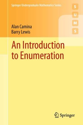 Springer Undergraduate Mathematics Series: An Introduction to Enumeration, Barry Lewis, Alan Camina