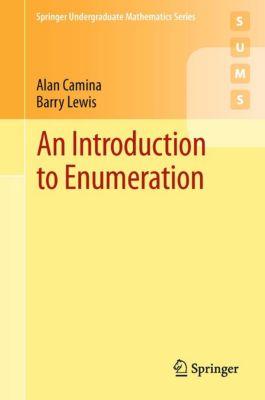 Springer Undergraduate Mathematics Series: An Introduction to Enumeration, Barry Lewis, Alan Camina
