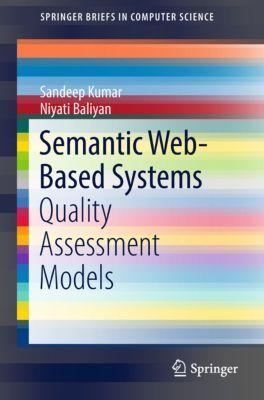 SpringerBriefs in Computer Science: Semantic Web-Based Systems, Sandeep Kumar, Niyati Baliyan