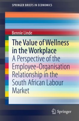 SpringerBriefs in Economics: The Value of Wellness in the Workplace, Bennie Linde