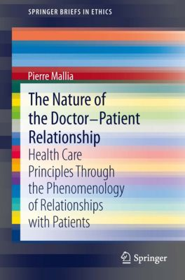 SpringerBriefs in Ethics: The Nature of the Doctor-Patient Relationship, Pierre Mallia