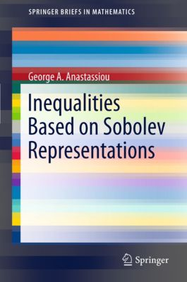 SpringerBriefs in Mathematics: Inequalities Based on Sobolev Representations, George A. Anastassiou