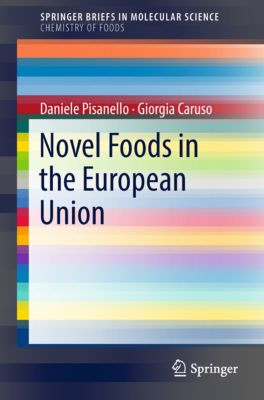 SpringerBriefs in Molecular Science: Novel Foods in the European Union, Daniele Pisanello, Giorgia Caruso