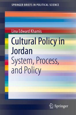 SpringerBriefs in Political Science: Cultural Policy in Jordan, Lina Edward Khamis