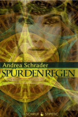 Spür den Regen, Andrea Schrader