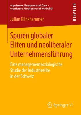 Spuren globaler Eliten und neoliberaler Unternehmensführung, Julian Klinkhammer