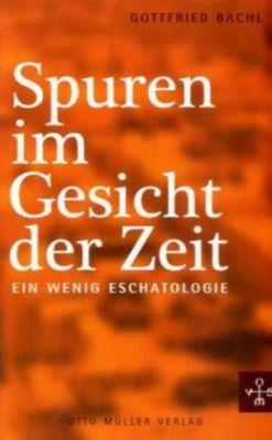 Spuren im Gesicht der Zeit, Gottfried Bachl