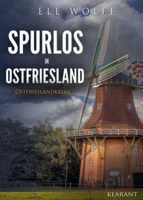 Spurlos in Ostfriesland. Ostfrieslandkrimi, Ele Wolff
