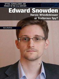 Spying, Surveillance, and Privacy in the 21st Century: Edward Snowden, Gerry Boehme