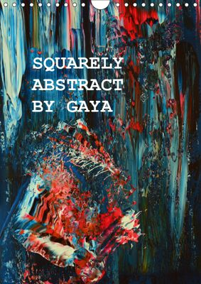 SQUARELY ABSTRACT BY GAYA (Wall Calendar 2019 DIN A4 Portrait), Gaya (Gayane Karapetyan), Gayane Gaya Karapetyan