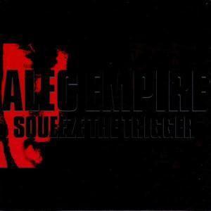 Squeeze The Trigger, Alec Empire